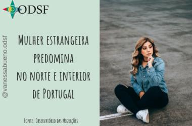 [info PT] Mulher estrangeira predomina no norte e interior de Portugal