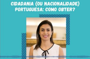 [podcast] Ep. 36 do Podcast Caravela Brasileira: cidadania (ou nacionalidade) portuguesa: como obter?